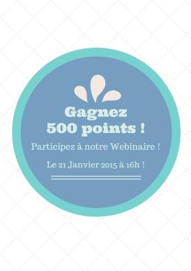 Gagnez500points!