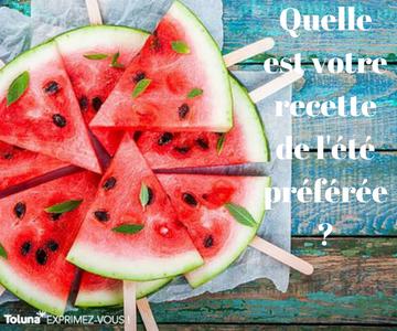 Quelle est votre recette de l'été préférée -